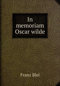 In memoriam Oscar wilde, Franz Blei обложка-превью
