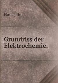 Grundriss der Elektrochemie., Hans Jahn обложка-превью