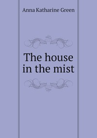 The house in the mist, Green Anna Katharine обложка-превью