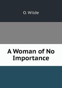 A Woman of No Importance, Оскар Уайльд обложка-превью