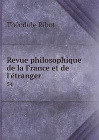 Revue philosophique de la France et de l'étranger: 54, Theodule Armand Ribot обложка-превью