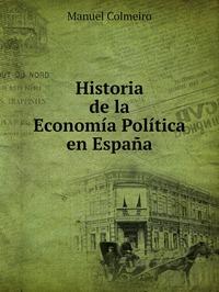 Historia de la economía política en España, Manuel Colmeiro обложка-превью