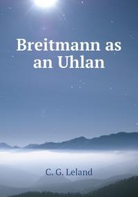 Книга под заказ: «Breitmann as an Uhlan»