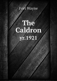 The Caldron: yr.1921, Fort Wayne обложка-превью