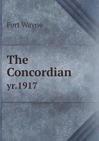 The Concordian: yr.1917, Fort Wayne обложка-превью