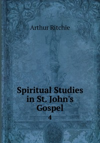 Spiritual Studies in St. John's Gospel: 4, Arthur Ritchie обложка-превью