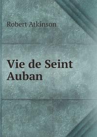 Vie de Seint Auban, Robert Atkinson обложка-превью