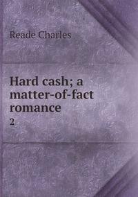 Hard cash; a matter-of-fact romance: 2, Reade Charles обложка-превью