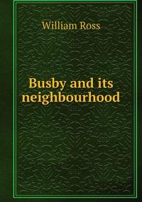Busby and its neighbourhood, William Ross обложка-превью