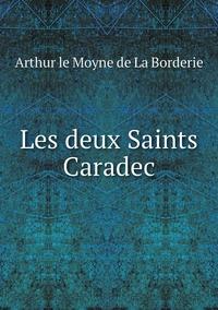 Les deux Saints Caradec, Arthur Le Moyne de La Borderie обложка-превью