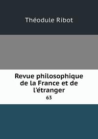 Revue philosophique de la France et de l'étranger: 63, Theodule Armand Ribot обложка-превью