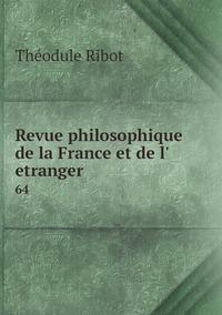 Revue philosophique de la France et de l'   etranger: 64, Theodule Armand Ribot обложка-превью