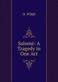 Salomé: A Tragedy in One Act, Оскар Уайльд обложка-превью