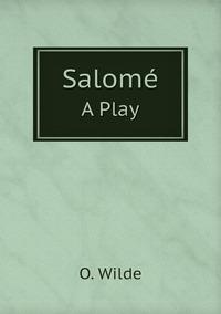 Salomé: A Play, Оскар Уайльд обложка-превью