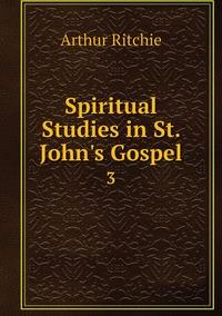 Spiritual Studies in St. John's Gospel: 3, Arthur Ritchie обложка-превью