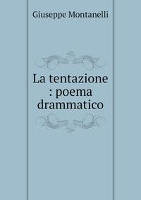La tentazione : poema drammatico, Giuseppe Montanelli обложка-превью