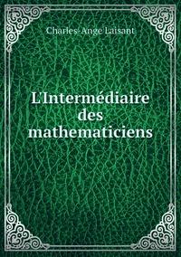 L'Intermédiaire des mathematiciens, Charles-Ange Laisant обложка-превью