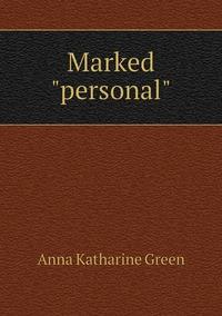 Marked 'personal', Green Anna Katharine обложка-превью