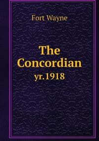 The Concordian: yr.1918, Fort Wayne обложка-превью