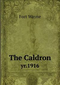 The Caldron: yr.1916, Fort Wayne обложка-превью