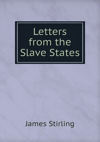 Letters from the Slave States, James Stirling обложка-превью