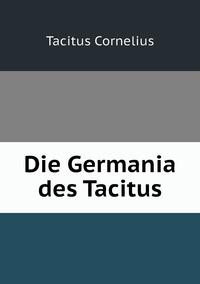 Die Germania des Tacitus, Tacitus Cornelius обложка-превью