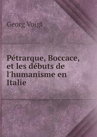 Pétrarque, Boccace, et les débuts de l'humanisme en Italie, Georg Voigt обложка-превью