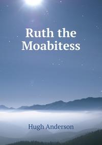 Ruth the Moabitess, Hugh Anderson обложка-превью