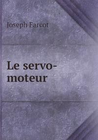Le servo-moteur, Joseph Farcot обложка-превью