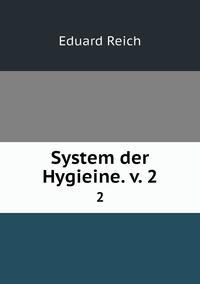 System der Hygieine. v. 2: 2, Eduard Reich обложка-превью