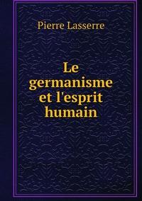 Le germanisme et l'esprit humain, Pierre Lasserre обложка-превью