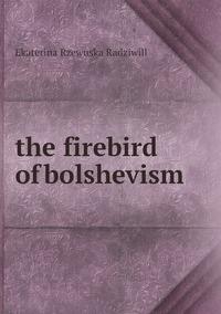 the firebird of bolshevism, Catherine Princess Radziwill обложка-превью