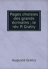 Pages choisies des grands écrivains ; le rév. P. Gratry, Auguste Gratry обложка-превью