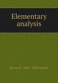 Elementary analysis, Percey F. 1867-1956 Smith обложка-превью