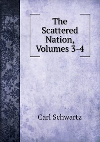 Книга под заказ: «The Scattered Nation, Volumes 3-4»
