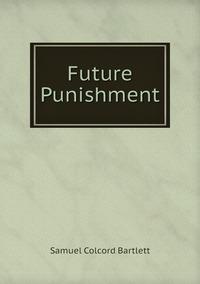 Future Punishment, Samuel Colcord Bartlett обложка-превью