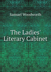 The Ladies' Literary Cabinet, Samuel Woodworth обложка-превью