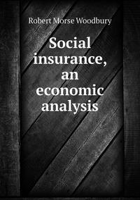 Social insurance, an economic analysis, Robert Morse Woodbury обложка-превью