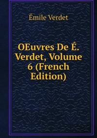 OEuvres De É. Verdet, Volume 6 (French Edition), Emile Verdet обложка-превью