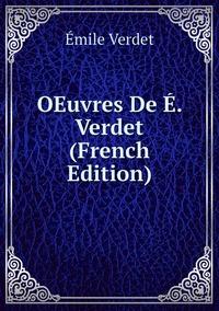 OEuvres De É. Verdet (French Edition), Emile Verdet обложка-превью