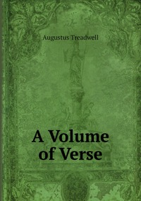 A Volume of Verse, Augustus Treadwell обложка-превью