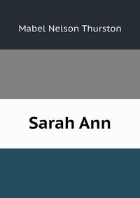 Sarah Ann, Mabel Nelson Thurston обложка-превью