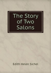 The Story of Two Salons, Edith Helen Sichel обложка-превью