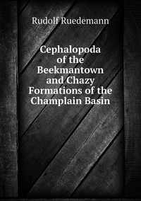 Cephalopoda of the Beekmantown and Chazy Formations of the Champlain Basin, Rudolf Ruedemann обложка-превью