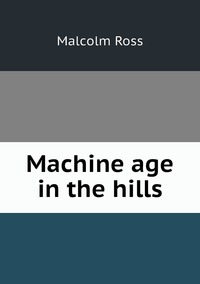 Machine age in the hills, Malcolm Ross обложка-превью