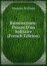 Ruminations: Proses D'un Solitaire (French Edition), Maurice Rolliant обложка-превью