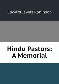 Hindu Pastors: A Memorial, Edward Jewitt Robinson обложка-превью