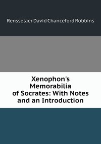 Книга под заказ: «Xenophon's Memorabilia of Socrates: With Notes and an Introduction»