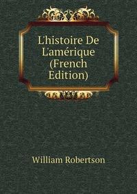 Книга под заказ: «L'histoire De L'amérique (French Edition)»