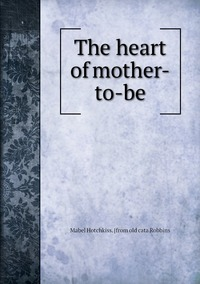 Книга под заказ: «The heart of mother-to-be»